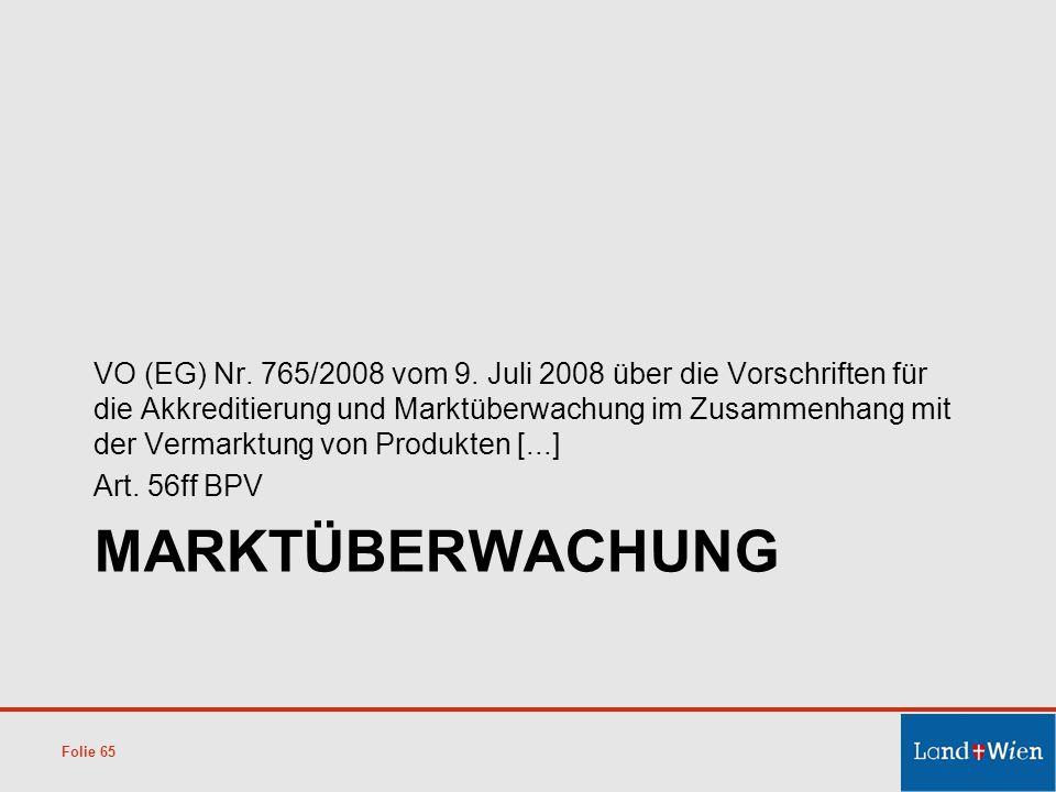 VO (EG) Nr. 765/2008 vom 9. Juli 2008 über die Vorschriften für die Akkreditierung und Marktüberwachung im Zusammenhang mit der Vermarktung von Produkten [...]